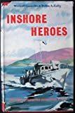 Inshore Heroes: The Story of H. M. Motor Launches in Two World Wars