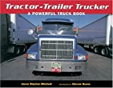 img - for Tractor-Trailer Trucker: A Powerful Truck Book book / textbook / text book