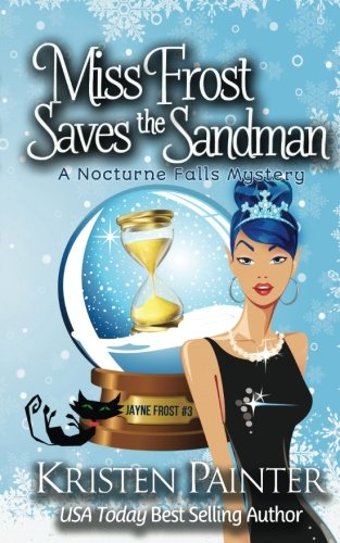 miss-frost-saves-the-sandman-a-nocturne-falls-mystery-volume-3-jayne-frost