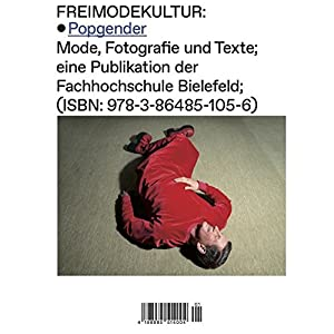 FREIMODEKULTUR: Popgender: Mode, Fotografie und Texte