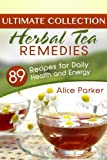 img - for Herbal Tea Remedies: 89 Recipes for Daily Health and Energy book / textbook / text book