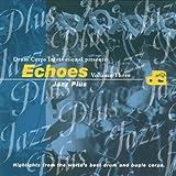 Echoes: Jazz Plus, Vol. 3