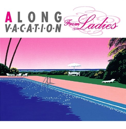A LONG VACATION from Ladies