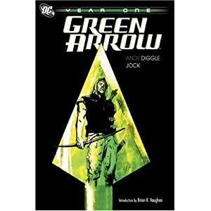 Green Arrow: Year One Andy Diggle and Jock