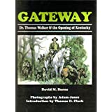 Gateway: Dr. Thomas Walker and the Opening of Kentucky