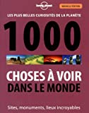 echange, troc Lonely Planet - 1000 Choses à voir dans le monde - 2ed