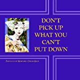img - for Don't Pick Up What You Can't Put Down: Paintings By Margaret Organ-Kean book / textbook / text book