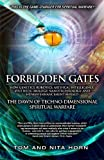 img - for Forbidden Gates: How Genetics, Robotics, Artificial Intelligence, Synthetic Biology, Nanotechnology, and Human Enhancement Herald The Dawn Of TechnoDimensional Spiritual Warfare book / textbook / text book