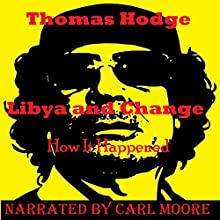 Libya and Change: How It Happened (       UNABRIDGED) by Thomas Hodge Narrated by Carl Moore