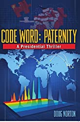 Code Word: Paternity, A Presidential Thriller