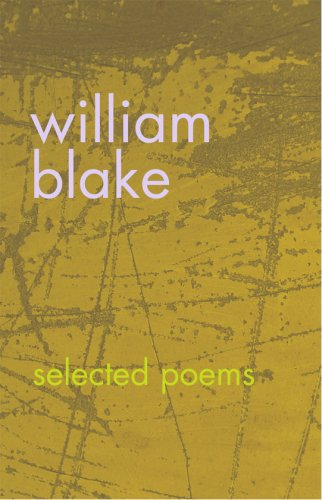 william blake poems. William Blake: Selected Poems