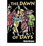 img - for [ [ [ The Dawn of Days [ THE DAWN OF DAYS ] By Denis, Horgan Edward ( Author )May-01-2008 Paperback book / textbook / text book