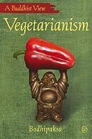 Vegetarianism (A Buddhist View)