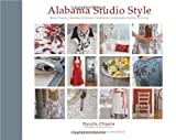 img - for Alabama Studio Style: More Projects, Recipes & Stories Celebrating Sustainable Fashion & Living by Chanin, Natalie (2010) Hardcover book / textbook / text book