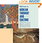 Korean Thought and Culture: A New Int...