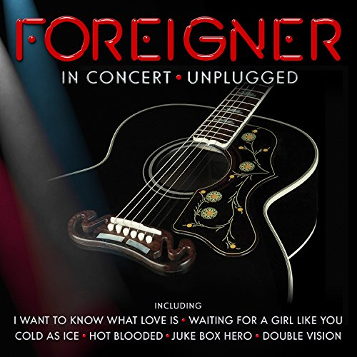 Foreigner - In Concert. Unplugged - Zortam Music