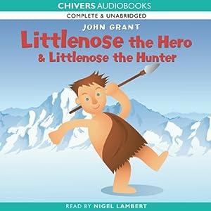 Littlenose the Hero & Littlenose the Hunter | [John Grant]