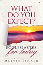What Do You Expect Ecclesiastes for Today