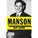 Manson: The Life and Times of Charles Manson ~ Jeff Guinn