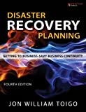 Jon Toigo Disaster Recovery Planning: Getting to Business-Savvy Business Continuity