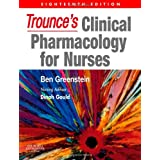Trounce's Clinical Pharmacology for Nurses, 18eby Ben Greenstein...