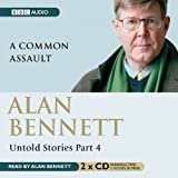 Alan Bennett Untold Stories Part 4: A Common Assault