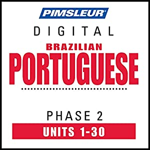 Port (Braz) Phase 2, Units 1-30: Learn to Speak and Understand Portuguese (Brazilian) with Pimsleur Language Programs | [ Pimsleur]