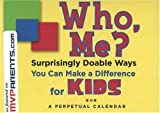 img - for Who, Me?: Surprisingly Doable Ways You Can Make a Difference for Kids book / textbook / text book