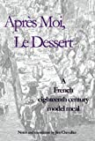 bookshop cuisine  Apres Moi Le Dessert: A French Eighteenth Century Model Meal   because we all love reading blogs about life in France