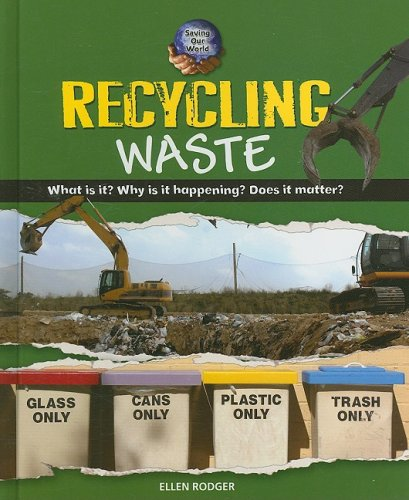 Recycling Waste (Saving Our World)