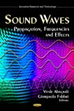 Sound Waves: Propagation, Frequencies and Effects (Acoustics Research and Technology)
