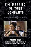 img - for I'm Married to Your Company!: Everyday Voices of Japanese Women (Asian Voices) book / textbook / text book