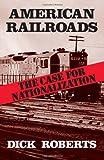 American Railroads: The Case for Nationalization