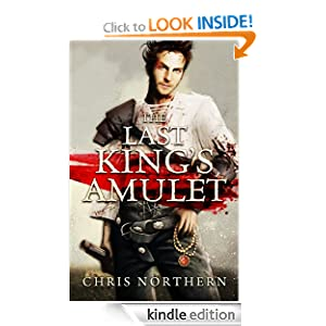 Free Kindle Book: The Last King's Amulet (The Price Of Freedom), by Chris Northern. Publication Date: July 2, 2011