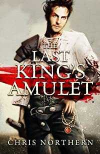 The Last King's Amulet by Chris Northern ebook deal