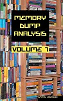 Memory Dump Analysis Anthology, Volume 7 Front Cover