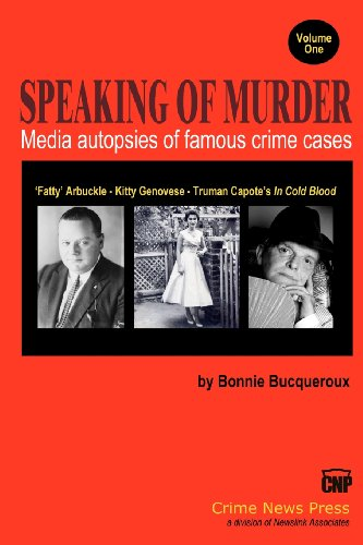 Speaking of Murder: Media Autopsies of Famous Crime Cases (Volume 1)