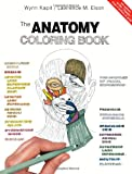 The Anatomy Coloring Book (0805350861) by Wynn Kapit