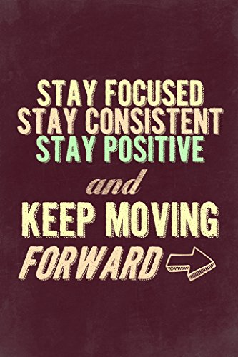 Stay Positive Keep Moving Forward Maroon Motivational Poster 12x18 (Stay Positive Poster compare prices)