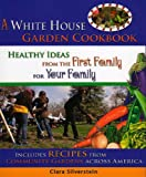 A White House Garden Cookbook