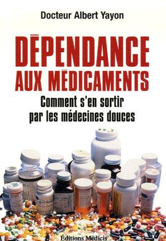 Dépendance aux médicaments : Comment s'en sortir par les médecines douces  51Gz0QyB-xL