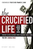 img - for The Crucified Life Study Guide: Seven Words from the Cross (Christian Life) book / textbook / text book