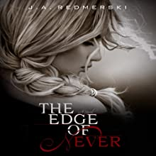 The Edge of Never (       UNABRIDGED) by J. A. Redmerski Narrated by Lauren Fortgang