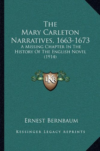The Mary Carleton Narratives, 1663-1673: A Missing Chapter in the History of the English Novel (1914)