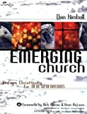 The Emerging Church: Vintage Christianity for New Generations (0310245648) by Kimball, Dan