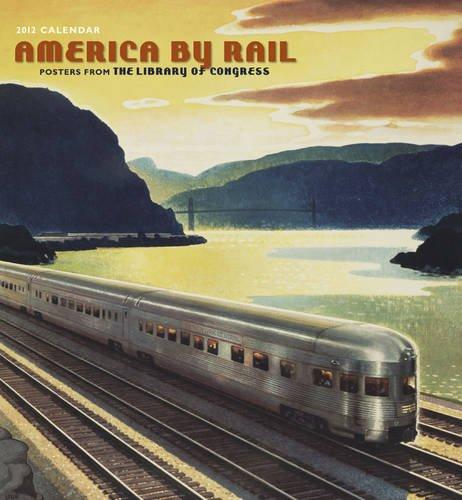 2012 America By Rail: Posters Wall Calendar