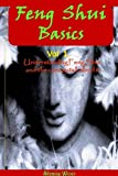 Feng Shui Basics Vol. 1: Understanding Feng Shui and the concepts behind it.