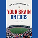 Your Brain on Cubs: Inside the Heads of Players and Fans | Dan Gordon