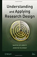 Understanding and Applying Research Design Front Cover