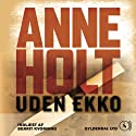 Uden ekko [Without Echo] Audiobook by Anne Holt Narrated by Berrit Kvorning